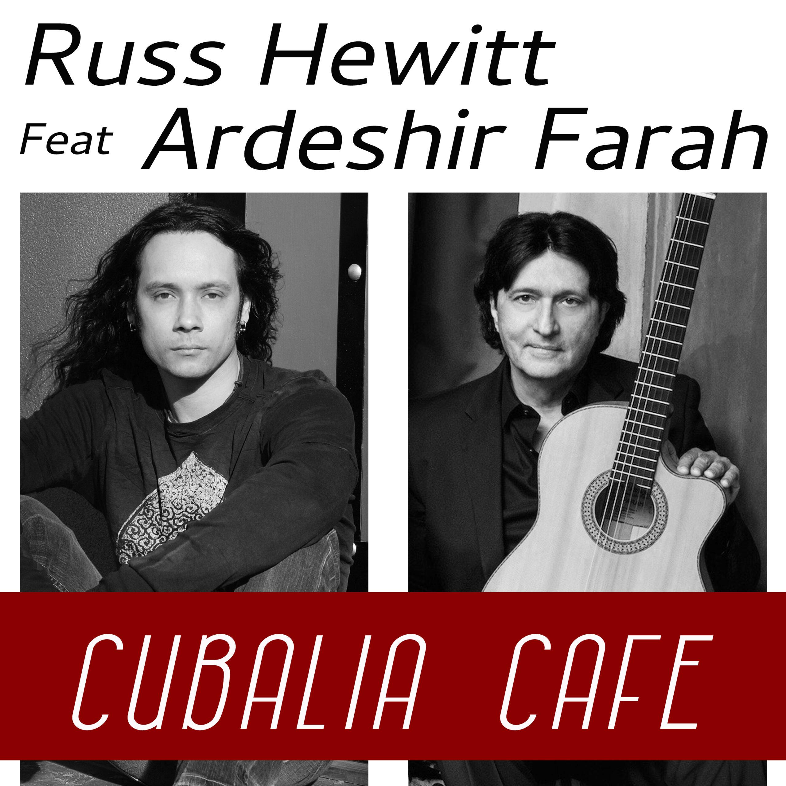 New single 'Cubalia Café featuring Ardeshir Farah