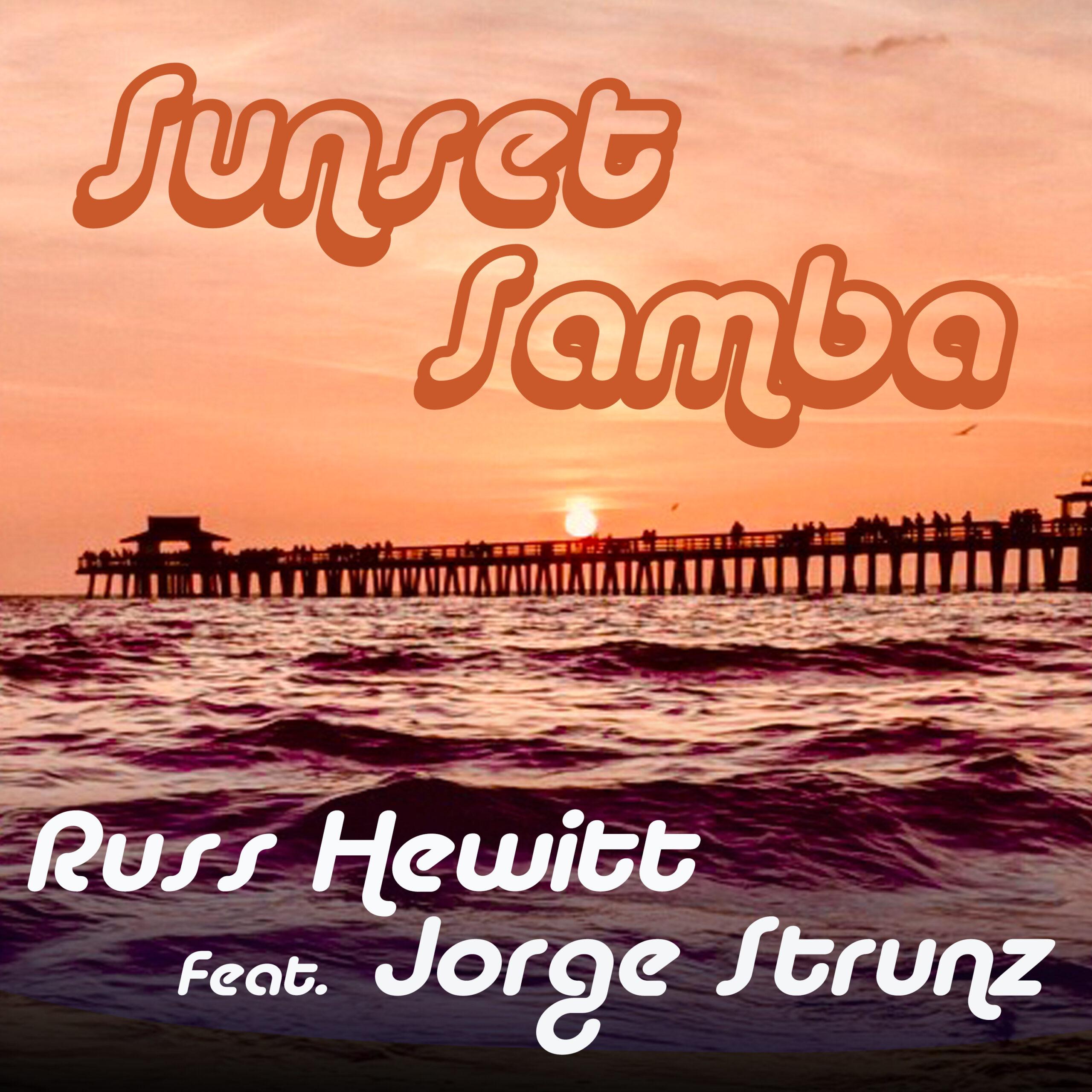 New single 'Sunset Samba' featuring Jorge Strunz